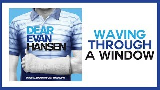 Waving Through A Window — Dear Evan Hansen (Lyric Video) [OBC]