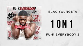 Blac Youngsta - 1 on 1 (Fuck Everybody 2)