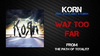 Korn - Way Too Far [Lyrics Video]