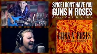 Since I Don't Have You - Guns N' Roses (Cover Collaboration)