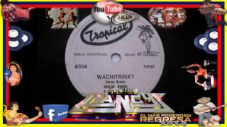 ►1.- Wachitrinky..78rpm (carlos roman y su conjunto)