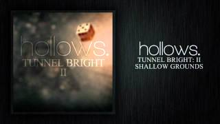 Hollows - Shallow Grounds [Tunnel Bright: II]