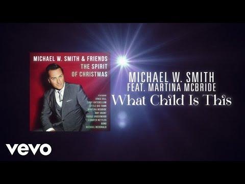 michael-w-smith-what-child-is-this-lyric-video-ft-martina-mcbride-michaelwsmithvevo