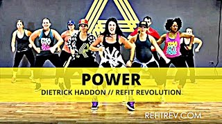 """Power"" || Dietrick Haddon || Dance Fitness || REFIT® Revolution"