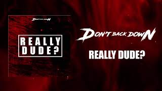 Don't Back Down - Really Dude? Lyric Video Official