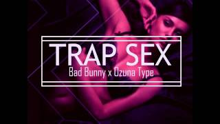 "Bad Bunny x Ozuna Type Beat ""SEX""  Trap Instrumental Sensual"