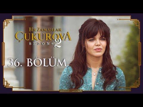 Download Video Bir Zamanlar Çukurova 36. Bölüm