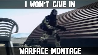 I won't give in (Warface Montage)