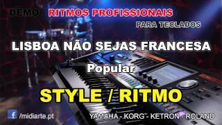 ♫ Ritmo / Style  - LISBOA NÃO SEJAS FRANCESA  - Popular