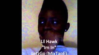 Lil Hawk - Im In - (LetzGo)