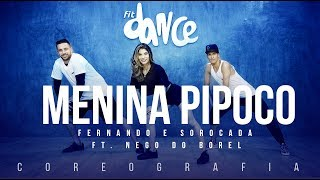 Menina Pipoco - Fernando e Sorocaba part. Nego do Borel | FitDance TV (Coreografia) Dance Video