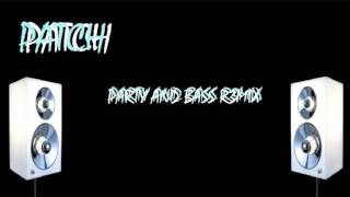 Patch- Party and Bass Remix