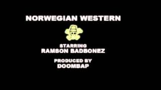 Ramson Badbonez - Norwegian Western (Produced by Doombap)