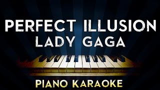 Lady Gaga - Perfect Illusion | LOWER Key Piano Karaoke Instrumental Lyrics Cover Sing Along