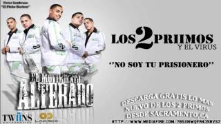 Los 2 Primos Y El Virus - No Soy Tu Prisionero ''EN VIVO DESDE SACRAMENTO''