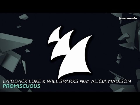 Laidback Luke & Will Sparks feat. Alicia Madison – Promiscuous