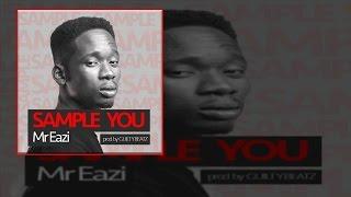Mr Eazi - Sample You (OFFICIAL AUDIO 2015)