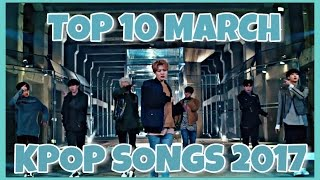 [TOP 10] My KPOP Songs of March 2017