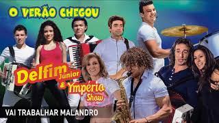 Delfim Júnior & Ympério Show - Vai trabalhar malandro