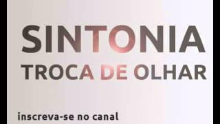 Sintonia  - Troca De Olhar