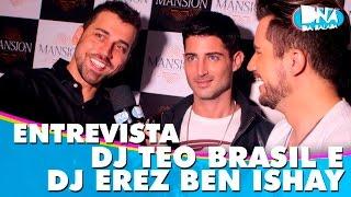 Entrevista DJs Teo Brasil e Erez Ben Ishay 03/10/15 | DNA da Balada