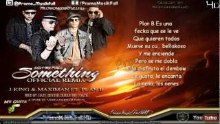Ella Me Pide Something Remix [Con Letra]   J King  Maximan Ft Plan B [ORIGINAL] LYRICS.wmv