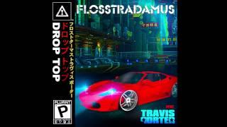 Flosstradamus feat. Travis Porter - Drop Top (Teaser)