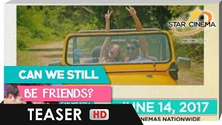 Teaser | Get ready for all the feels! | 'Can We Still Be Friends?'