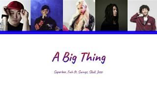 슈퍼비 (SUPERBEE), twlv - 거물(a big thing) (Feat. Swings, Skull, Jessi)Lyrics [Han|Rom|Eng]