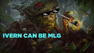 Ivern Can Be MLG (League of Legends)