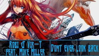 【Nightcore】Robi & Vir-T feat. Mike Miller → Don´t Ever Look Back [HD]
