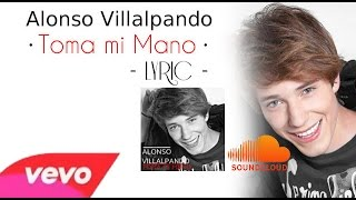 Alonso Villalpando - Toma mi Mano (Lyric Cover)