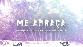 Banda Eva - Me Abraça (Audio / Remix) ft. Make U Sweat