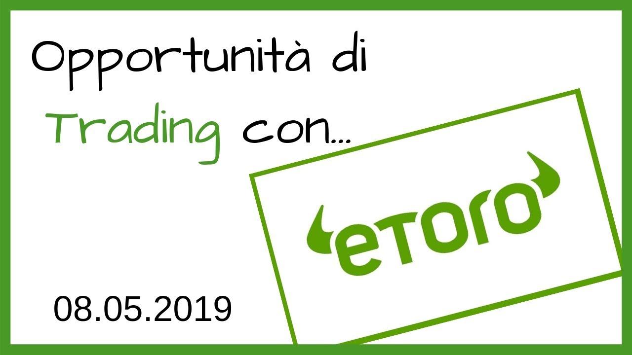 Opportunità di Trading con eToro - 08.05.2019