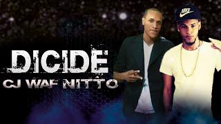 Cj Waf _Dicide Ft Nitto_ 2016