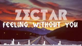 [Progressive House] Zectar - Feeling without you (Original mix)