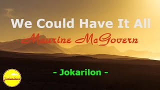 We Could Have It All - Maureen McGovern