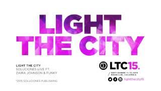 Soluciones Live | Light The City ft Zaira Johnson & Funky