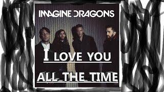 """Imagine Dragons-Cover of  """"I love you all the time"""" by Eagles of death metal-Tradução em português"""