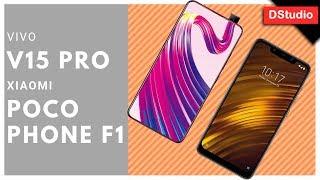 Vivo V15 Pro Vs Xiaomi Pocophone F1 Specs Review and Comparison