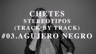 Chetes-Agujero Negro (Track by Track) Stereotipos