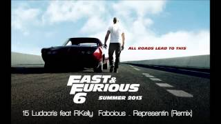 Fast & Furious 6: Ludacris Ft. R.Kelly Fabolous - Representing Remix