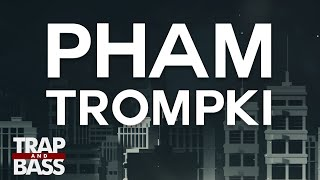 Pham - Trompki