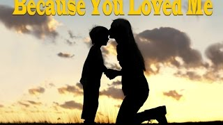 ℂ eline Dion ✤✥  Because You Loved Me ✥✤ HD ✥