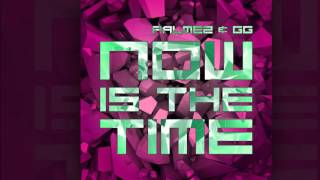 Palmez & GG - Now Is The Time [Official]