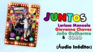 Juntos - Larissa, Giovanna, João e Coro (Áudio Inédito!)
