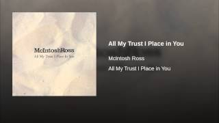 All My Trust I Place in You