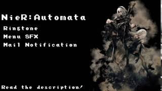 NieR: Automata 【Ringtone & Menu SFX & Mail Notification】