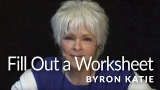 ITW: Filling Out the Judge-Your-Neighbor Worksheet—The Work of Byron Katie ®