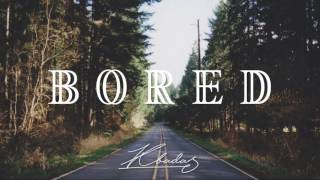 BORED (Chill House 2016 Prod. By KBADA)